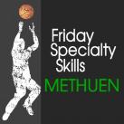 Friday Summer Specialty Skills | Methuen, MA