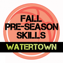 Fall Pre-Season Basketball Training Watertown!
