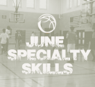 June Weekend Specialty Basketball Skills Peabody, MA