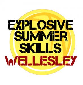 explosive summer skills wellesley