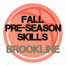 Fall Pre-Season Basketball Training Brookline!